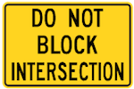 Wa-73 Do Not Block Intersection Sign